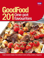 Good Food: 201 One-pot Favourites : Over 150 Triple-tested Recipes - No Author Name Required