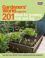 Gardeners' World : 201 Ideas for Growing Fruit and Veg - No author name