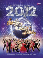 The Official Strictly Come Dancing Annual 2012 : Strictly Come Dancing - Alison Maloney