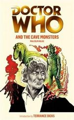Doctor Who And The Cave Monsters : Dr. Who Series : Book 117 - Malcolm Hulke