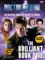 Doctor Who : The Brilliant Book of Doctor Who 2012 : Dr. Who Series : Book 130 - BBC