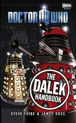 Doctor Who : The Dalek Handbook : Dr. Who Series - BBC
