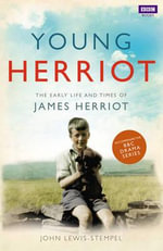 Young Herriot : The Early Life and Times of James Herriot - John Lewis-Stempel