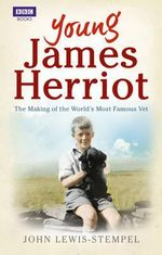 Young James Herriot : The Making of the World's Most Famous Vet - John Lewis-Stempel