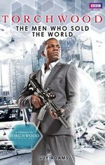 Torchwood : The Men Who Sold the World - Guy Adams
