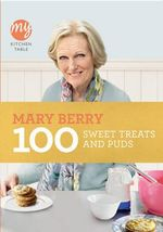 My Kitchen Table : 100 Sweet Treats and Puds - Mary Berry