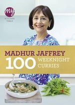My Kitchen Table - 100 Weeknight Curries - Madhur Jaffrey