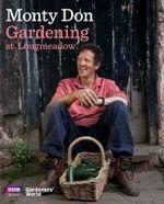 Gardening at Longmeadow - Monty Don
