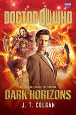 Doctor Who : Dark Horizons : Dr Who Series - J. T. Colgan