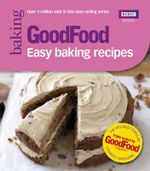 Good Food : Easy Baking Recipes - Author Name Tbc