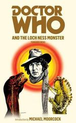 Doctor Who and the Loch Ness Monster : Dr. Who Series : Book 6 - Terrance Dicks