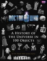 Doctor Who : A History of the Universe in 100 Objects - Steve Tribe
