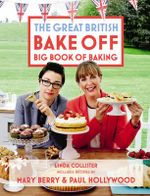 Great British Bake off : Big Book of Baking - Linda Collister