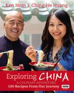 Exploring China : A Culinary Adventure : 100 Recipes from Our Journey - Ken Hom