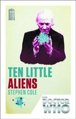 Doctor Who : Ten Little Aliens : 50th Anniversary Edition - Stephen Cole