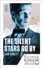 Doctor Who : The Silent Stars Go by : 50th Anniversary Edition - Dan Abnett