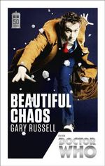 Doctor Who : Beautiful Chaos : 50th Anniversary Edition - Gary Russell
