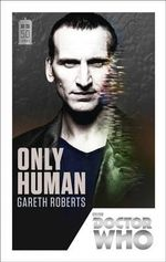Doctor Who : Only Human : 50th Anniversary Edition - Gareth Roberts
