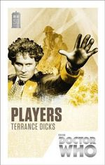 Doctor Who : Players : 50th Anniversary Edition - Terrance Dicks