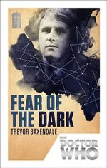 Doctor Who : Fear of the Dark : 50th Anniversary Edition - Trevor Baxendale