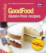 Good Food : Gluten-free Recipes - Sarah Cook