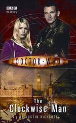The Clockwise Man : Doctor Who Series : Book 73 - Justin Richards