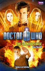 The Glamour Chase : Doctor Who Series : Book 69 - Gary Russell