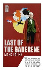 Doctor Who : Last of the Gaderene : 50th Anniversary Edition - Mark Gatiss