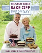 Great British Bake Off: Everyday : Over 100 Foolproof Bakes - Linda Collister