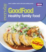 Good Food : Healthy Family Food - Author Name Tbc