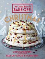 Great British Bake off : Christmas - Lizzie Kamenetzky