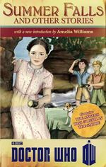Doctor Who : Summer Falls and Other Stories - Amelia Williams