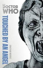 Doctor Who : Touched by an Angel : The Monster Collection Edition - Jonathan Morris
