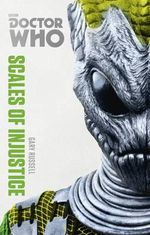 Doctor Who : The Scales of Injustice : The Monster Collection Edition - Gary Russell