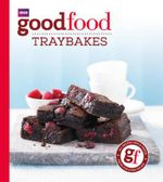 Good Food : Traybakes - Sarah Cook