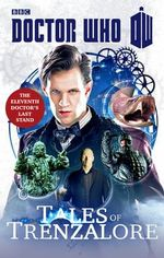 Doctor Who: Tales of Trenzalore : The Eleventh Doctor's Last Stand - Justin Richards