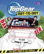 Top Gear Dot-to-Dot : The Best (Dot-to-Dot) Book in the World! - Top Gear
