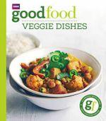 Good Food : Veggie Dishes - Orlando Murrin
