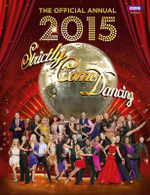 Official Strictly Come Dancing Annual 2015 : The Official Companion to the Hit BBC Series - Alison Maloney