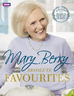 Mary Berry's Absolute Favourites - Mary Berry