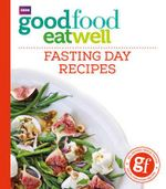 Good Food Eat Well : Fasting Day Recipes - No Author