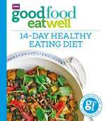 Good Food Eat Well : 14-Day Healthy Eating Diet - No Author