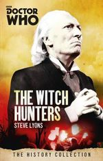 The Witch Hunters : Doctor Who : The History Collection - Steve Lyons