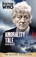 Amorality Tale : Doctor Who : The History Collection - David Bishop