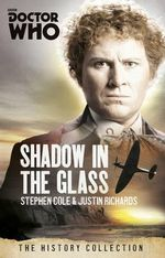 Shadow in the Glass : Doctor Who : The History Collection - Justin Richards