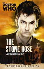 The Stone Rose : Doctor Who : The History Collection - Jacqueline Rayner