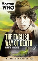 The English Way of Death : Doctor Who : The History Collection - Gareth Roberts