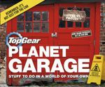 Top Gear: Planet Garage : Stuff to Do in a World of Your Own - Richard Porter
