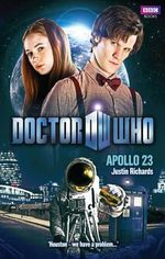 Doctor Who : Apollo 23 : Doctor Who : Book 66 - Justin Richards