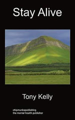 Stay Alive : An Autobiography - Tony Kelly